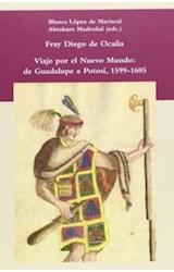 Papel Viaje Por El Nuevo Mundo: De Guadalupe A Potosí, 1599-1605