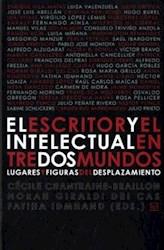 Papel El Escritor Y El Intelectual Entre Dos Mundos