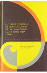 Papel Melchor Fernández de León: la sombra de un dramaturgo
