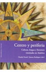 Papel Centro Y Periferia: Cultura, Lengua Y Literatura Virreinales En América.
