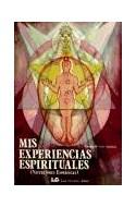 Papel MIS EXPERIENCIAS ESPIRITUALES NARRACIONES ESOTERICAS