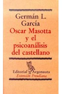Papel OSCAR MASOTTA Y EL PSICOANALISIS DEL CASTELLANO (COLECCION EXTENSION FREUDIANA) (BOLSILLO)