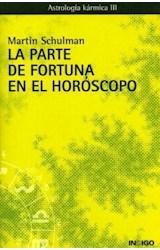 Papel PARTE DE FORTUNA EN EL HOROSCOPO (ASTROLOGIA KARMICA III) (RUSTICA)