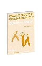Papel BACHILLERATO III UNIDADES DIDACTICAS PARA . EXPRESION CORPOR