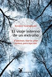 Libro El Viaje Interno De Un Extraño