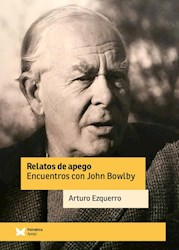 Libro Relatos De Apego, Encuentros Con John Bowlby