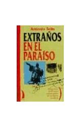 Papel EXTRAÑOS EN EL PARAISO INMIGRANTES DESTERRADOS Y OTRAS
