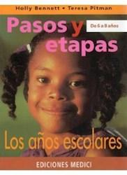 Libro Los Años Escolares  Pasos Y Etapas De 6 A 8 Años