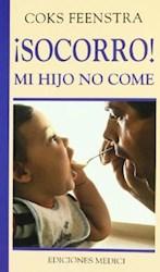 Libro Socorro  Mi Hijo No Come