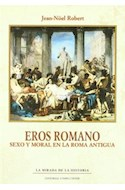 Papel EROS ROMANO SEXO Y MORAL EN LA ROMA ANTIGUA