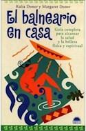 Papel BALNEARIO EN CASA GUIA COMPLETA PARA ALCANZAR LA SALUD Y LA BELLEZA FISICA Y ESPIRITUAL