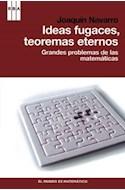 Papel IDEAS FUGACES TEOREMAS ETERNOS GRANDES PROBLEMAS DE LAS MATEMATICAS (DIVULGACION)