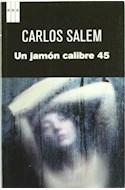 Papel UN JAMON CALIBRE 45 (SERIE NEGRA)