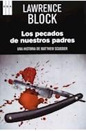 Papel PECADOS DE NUESTROS PADRES UNA HISTORIA DE MATTHEW SCUDDER (SERIE NEGRA) (RUSTICA)