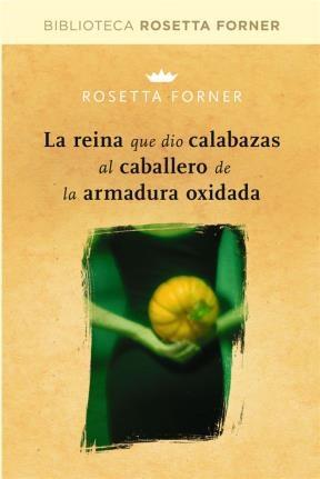 E-book La Reina Que Dio Calabazas Al Caballero De La Armadura Oxidada