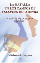 E-book La batalla en los campos de Talavera de la Reyna a Través de la prensa de 1809.