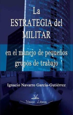 E-book La Estrategia Del Militar En El Manejo De Pequeños Grupos De Trabajo