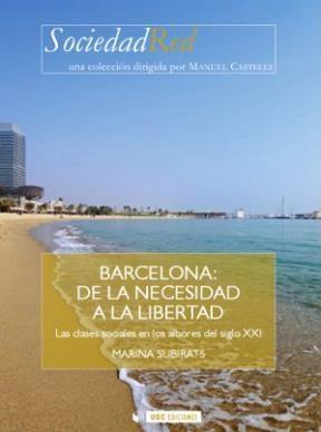 E-book Barcelona: De La Necesidad A La Libertad. Las Clases Sociales En Los Albores Del Siglo Xxi