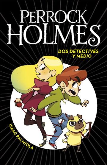E-book Dos Detectives Y Medio (Serie Perrock Holmes 1)