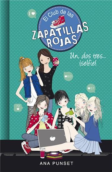 E-book Un, Dos, Tres...¡Selfie! (Serie El Club De Las Zapatillas Rojas 11)