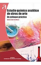 E-book ESTUDIO QUÍMICO ANALÍTICO DE OBRAS DE ARTE. UN ENFOQUE PRÁCTICO