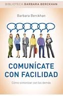 Papel COMUNICATE CON FACILIDAD COMO SINTONIZAR CON LOS DEMAS (BIBLIOTECA BARBARA BERCKHAN)