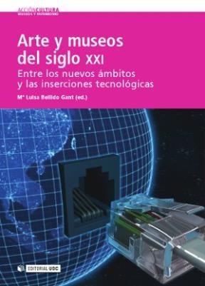 E-book Arte Y Museos Del Siglo Xxi: Entre Los Nuevos Ámbitos Y Las Inserciones Tecnológicas