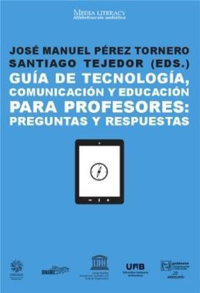 E-book Guía De Tecnología, Comunicación Y Educación Para Profesores: Preguntas Y Respuestas