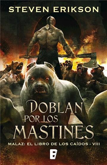 E-book Doblan Por Los Mastines (Malaz: El Libro De Los Caídos 8)