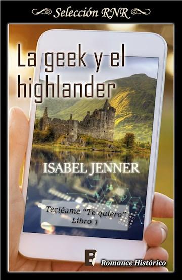 E-book La Geek Y El Highlander (Serie Tecléame Te Quiero 1)