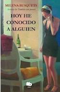 Papel HOY HE CONOCIDO A ALGUIEN (RUSTICA)