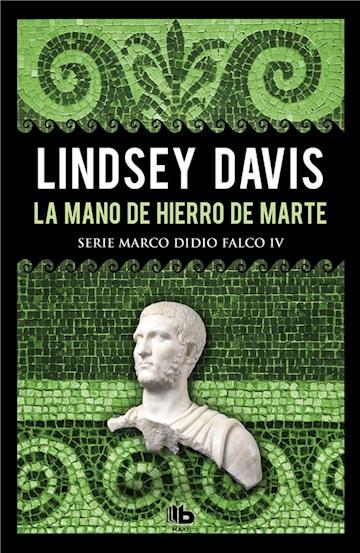 E-book La Mano De Hierro De Marte (Serie Marco Didio Falco 4)