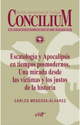 E-book Escatología y Apocalipsis en tiempos posmodernos. Una mirada desde las víctimas y los justos de la historia. Concilium 356 (2014)