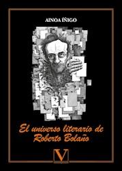 Libro El Universo Literario De Roberto Bolaño