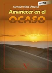 Libro Amanecer En El Ocaso