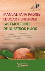 Libro Manual Para Padres: Educar Y Entender Las Emocione