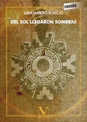 Libro Del Sol Llegaron Sombras