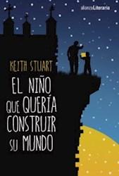 Libro El Niño Que Queria Construir Su Mundo