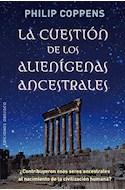 Papel CUESTION DE LOS ALIENIGENAS ANCESTRALES (RUSTICA)