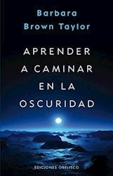 Libro Aprender A Caminar En La Oscuridad