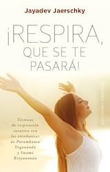 Libro Respira  Que Se Te Pasara !