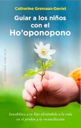 Libro Guiar A Los Niños Con El Ho'Oponopono