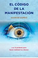 Papel CODIGO DE LA MANIFESTACION (COLECCION ESPIRITUALIDAD Y VIDA INTERIOR)