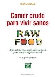 Libro Comer Crudo Para Vivir Sanos
