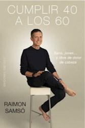 Libro Cumplir 40 A Los 60