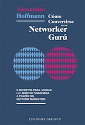 Libro Como Convertirse En Un Networker Guru