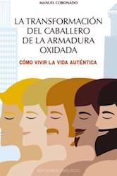 Libro La Transformacion Del Caballero De La Armadura Oxidada