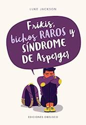 Libro Frikis , Bichos Raros Y Sindrome De Asperger