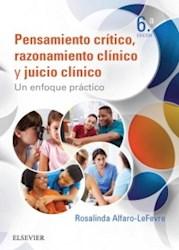 Papel Pensamiento Crítico, Razonamiento Clínico Y Juicio Clínico En Enfermería: Un Enfoque Práctico
