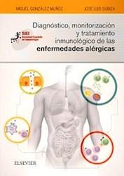 Papel Diagnóstico, Monitorización Y Tratamiento Inmunológico De Las Enfermedades Alérgicas